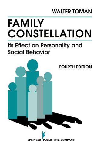 Family Constellation: Its Effects on Personality and Social Behavior, 4th Edition - Walter Toman PhD