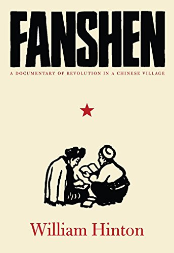Fanshen: A Documentary of Revolution in a Chinese Village - William Hinton; Fred Magdoff