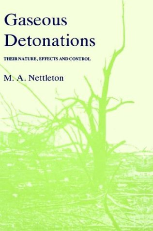 Gaseous Detonations: Their nature, effects and control - M.A. Nettleton