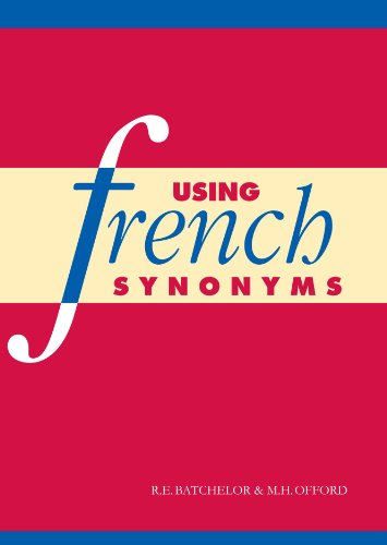 Using French Synonyms - R. E. Batchelor; M. H. Offord