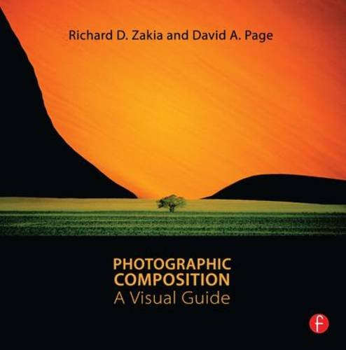 Photographic Composition: A Visual Guide - Richard D. Zakia; David Page