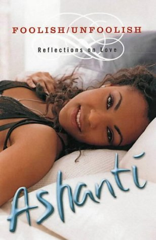 Foolish/Unfoolish: Reflections On Love - Ashanti Douglas