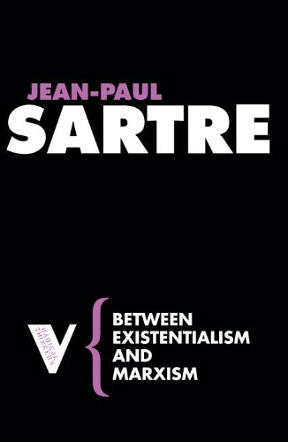 Between Existentialism and Marxism (Radical Thinkers) - Jean-Paul Sartre