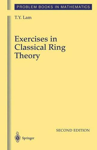 Exercises in Classical Ring Theory (Problem Books in Mathematics) - T.Y. Lam