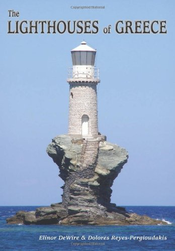 The Lighthouses of Greece - Elinor Wire; Dolores Reyes-Pergioudakis
