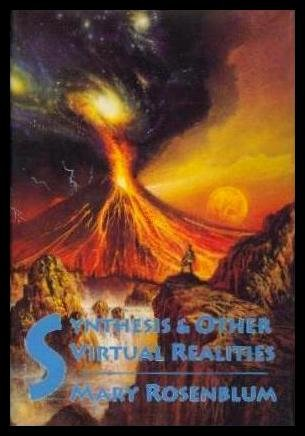 Synthesis  &  Other Virtual Realities - Mary Rosenblum