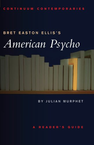 Bret Easton Ellis's American Psycho: A Reader's Guide (Continuum Contemporaries) - Julian Murphet