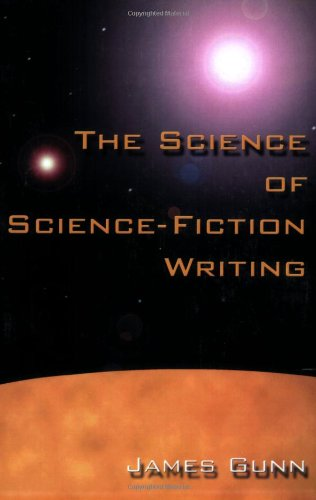 The Science of Science Fiction Writing - James Gunn
