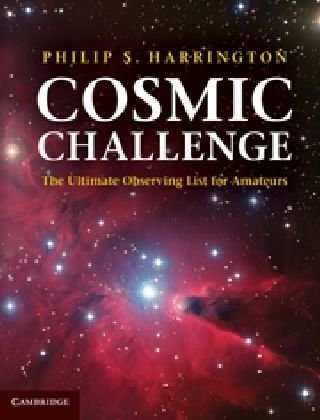 Cosmic Challenge: The Ultimate Observing List for Amateurs - Philip S. Harrington