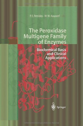 The Peroxidase Multigene Family of Enzymes: Biochemical Basis and Clinical Applications - Petro E. Petrides; William M. Nauseef