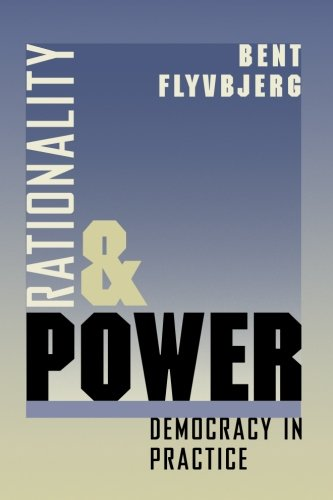 Rationality and Power: Democracy in Practice (Morality and Society Series) - Bent Flyvbjerg