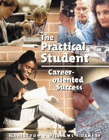 Practical Student: Career-Oriented Success - Carl M. Wahlstrom; Brian K. Williams; S. Kelly Dansby