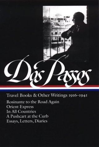 John Dos Passos: Travel Books and Other Writings 1916-1941 (Library of America) - John Dos Passos