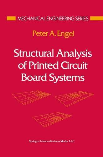 Structural Analysis of Printed Circuit Board Systems (Mechanical Engineering Series) - Peter A. Engel