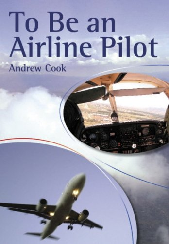 To Be an Airline Pilot - Andrew Cook