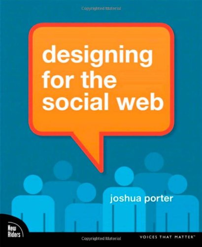 Designing for the Social Web - Joshua Porter