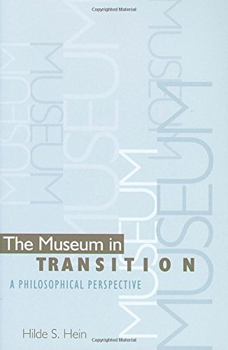 The Museum in Transition: A Philosophical Perspective - Hilde S. Hein