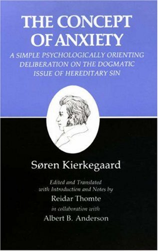 Kierkegaard's Writings, VIII: Concept of Anxiety: A Simple Psychologically Orienting Deliberation on the Dogmatic Issue of Hereditary Sin - Soren Kierkegaard