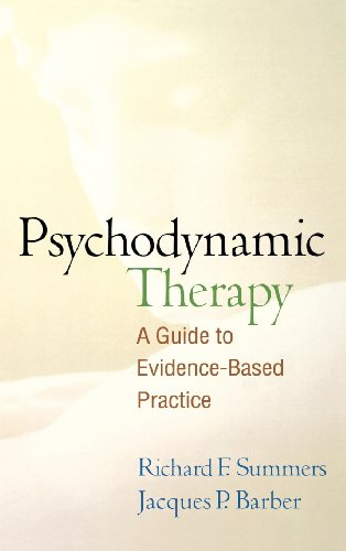 Psychodynamic Therapy: A Guide to Evidence-Based Practice - Richard F. Summers; Jacques P. Barber