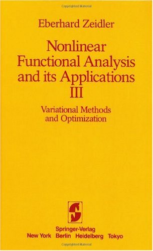 Nonlinear Functional Analysis and its Applications: III: Variational Methods and Optimization - E. Zeidler