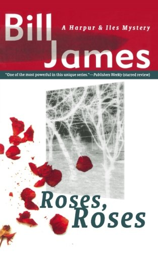 Roses, Roses (Vol. Book 10)  (Harpur  &  Iles Mysteries) - Bill James