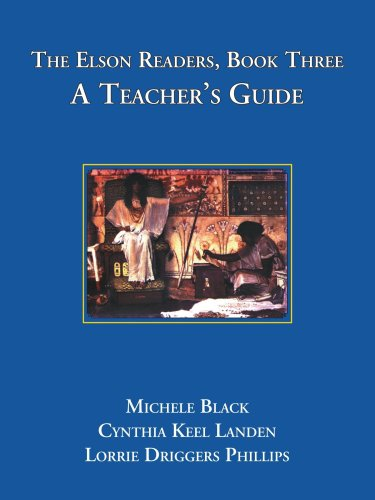 The Elson Readers, Book 3: A Teacher's Guide - Lorrie Driggers Phillips; Cythia Keel Landen