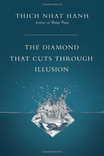 The Diamond That Cuts Through Illusion - Thich Nhat Hanh