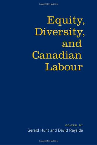 Equity, Diversity  &  Canadian Labour - Gerald Hunt; David Rayside