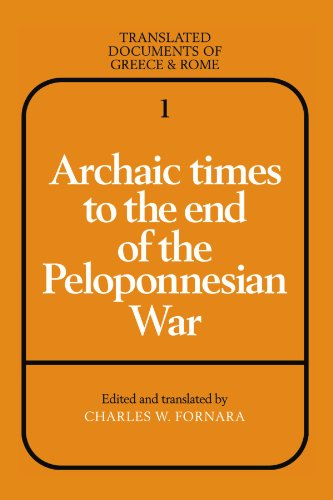 Archaic Times to the End of the Peloponnesian War (Translated Documents of Greece and Rome) - Charles W. Fornara