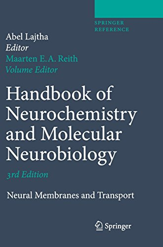 Handbook of Neurochemistry and Molecular Neurobiology: Neural Membranes and Transport (Springer Reference) - Maarten E.A. Reith; Abel Lajtha