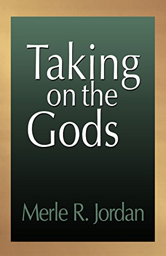 Taking on the Gods - Merle R Jordan; Merle R. Jordan