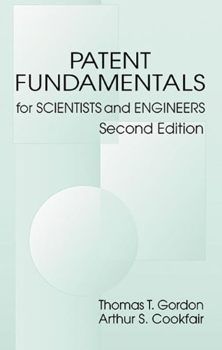 Patent Fundamentals for Scientists and Engineers, Second Edition - Thomas T. Gordon; Arthur S. Cookfair