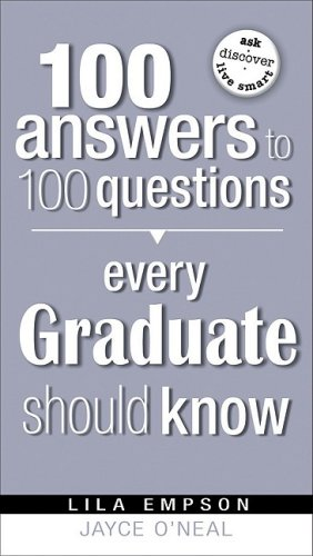 100 Answers Every Grad Should Know (100 Answers to 100 Questions) - Lila Empson