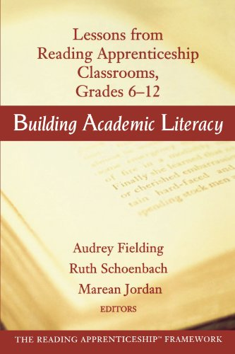 Building Academic Literacy: Lessons from Reading Apprenticeship Classrooms, Grades 6-12 - Audrey Fielding; Ruth Schoenbach; Marean Jordan