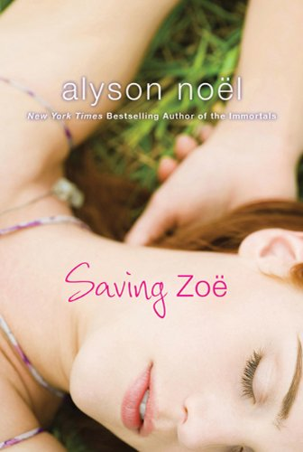 Saving Zoe: A Novel - Alyson No?l