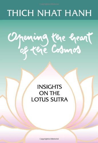 Opening the Heart of the Cosmos: Insights on the Lotus Sutra - Thich Nhat Hanh