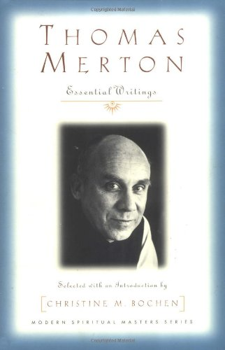 Thomas Merton: Essential Writings (Modern Spiritual Masters Series) - Thomas Merton