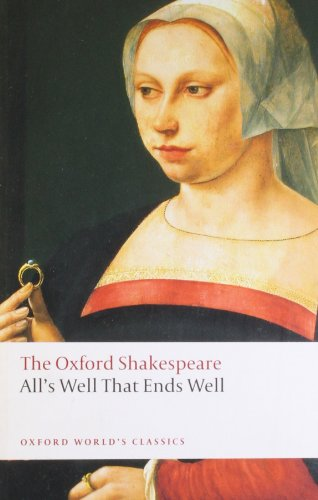 All's Well that Ends Well: The Oxford Shakespeare (Oxford World's Classics) - William Shakespeare