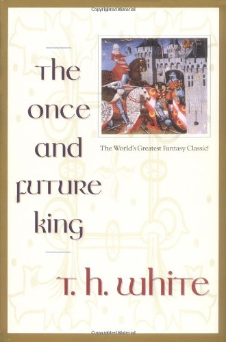 The Once and Future King - Terence Hanbury White