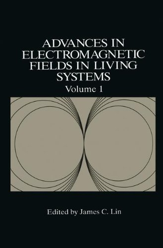 Advances in Electromagnetic Fields in Living Systems, Volume 1 - James C. Lin