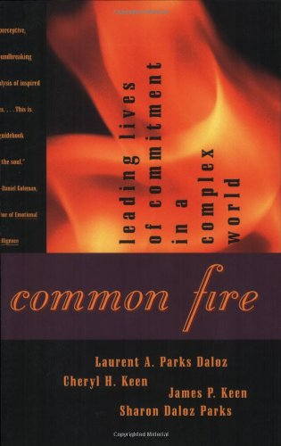 Common Fire: Leading Lives of Commitment in a Complex World - Sharon Daloz Parks