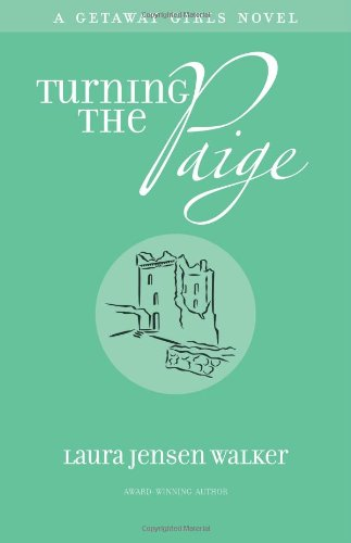 Turning the Paige (A Getaway Girls Novel: Book Two) - Laura Jensen Walker