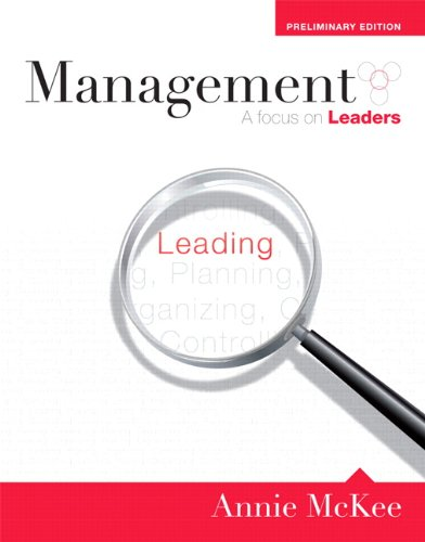 Management: A Focus on Leaders, Preliminary Edition - Annie McKee