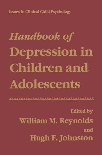 Handbook of Depression in Children and Adolescents (Issues in Clinical Child Psychology) - William M. Reynolds; Hugh F. Johnston