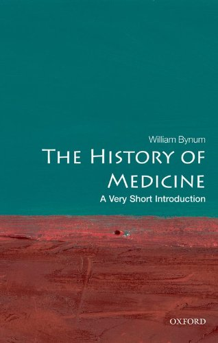 The History of Medicine: A Very Short Introduction - William Bynum