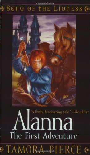 Alanna: The First Adventure (Song of the Lioness, Book 1) - Tamora Pierce
