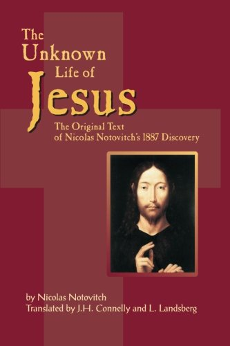 The Unknown Life of Jesus: The Original Text of Nicolas Notovich's 1887 Discovery (Russian Edition) - Nicolas Notovitch