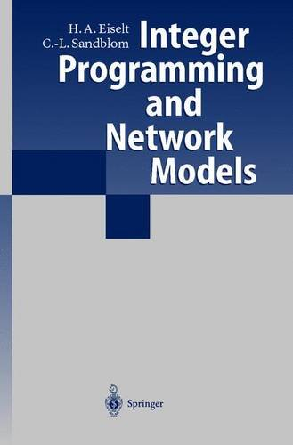Integer Programming and Network Models - H.A. Eiselt; Carl-Louis Sandblom