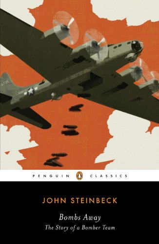Bombs Away: The Story of a Bomber Team (Penguin Classics) - John Steinbeck