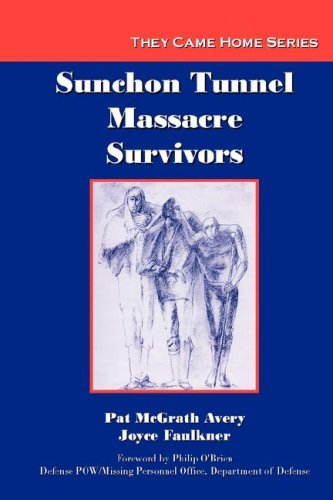 Sunchon Tunnel Massacre Survivors (They Came Home Series) - Pat McGrath Avery; Joyce Faulkner